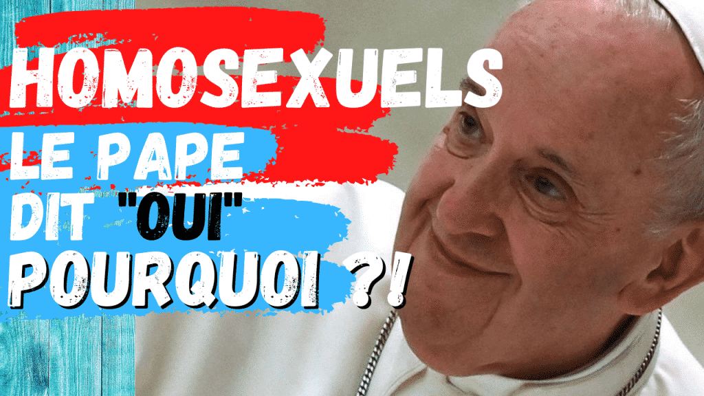 homosexuels-le-pape-dit-oui-pourquoi